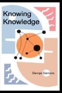 Knowing Knowledge Di George Siemens