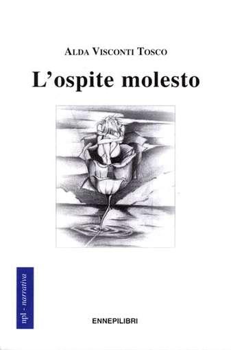 Alda Visconti Tosco, L'ospite molesto